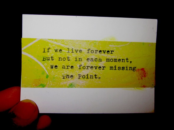 if we live forever but not in each moment mini card